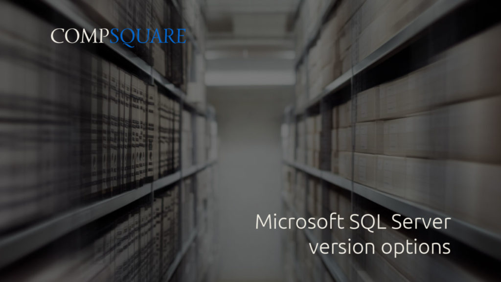 CompSquare database-edit-1024x576 MS SQL Server version options Server
